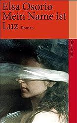 Mein Name ist Luz: Roman (suhrkamp taschenbuch)