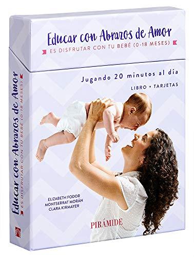 Educar con abrazos de amor: Es disfrutar con tu bebé. De 0 a 18 meses (Guías Para Padres Y Madres) por Elizabeth Fodor