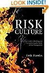 Risk Culture: A Practical Guide to Bu...