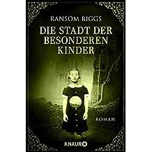 Die Stadt der besonderen Kinder: Roman (Die besonderen Kinder)