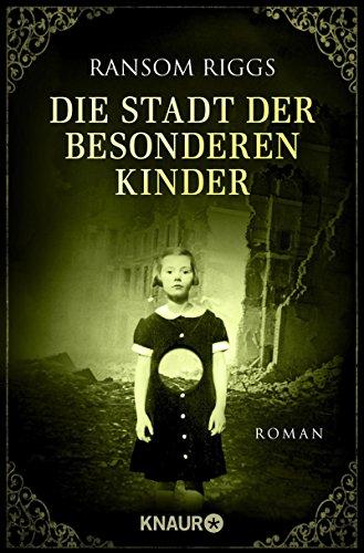 Die Stadt der besonderen Kinder: Roman (Die besonderen Kinder 2) (Stadt Sterne Die Die Und)