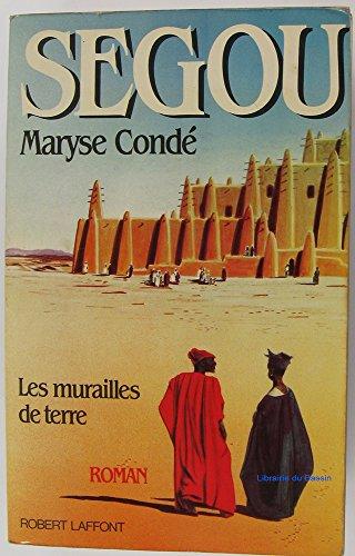SEGOU. Tome 2, La terre en miettes par Maryse Condé