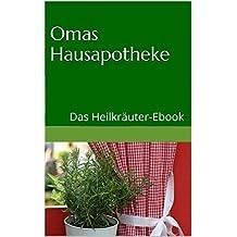 Omas Hausapotheke. Das Heilkräuter-Ebook (German Edition)
