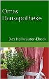 Omas Hausapotheke. Das Heilkräuter-Ebook