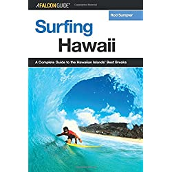 Surfing Hawaii: A Complete Guide to the Best Breaks on the Hawaiian Islands (Surfing Series)