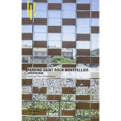 Parking Saint Roch Montpellier: Archikubik.