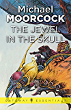 The Jewel In The Skull (Hawkmoon: The History of the Runestaff Book 1)
