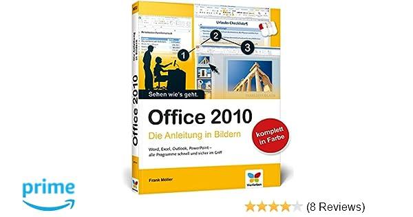 Office 2010: Die Anleitung in Bildern: Amazon.de: Frank Möller: Bücher