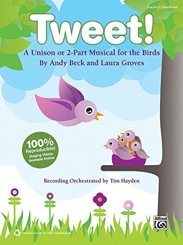 Tweet!: A Unison or 2-Part Musical for the Birds (Kit), Book & CD (Book Is 100% Reproducible)