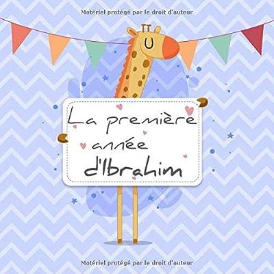 La première année d'Ibrahim: Album bébé à remplir pour la première année de vie - Album naissance garçon