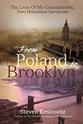From Poland to Brooklyn: The Lives Of My Grandparents, Two Holocaust Survivors by Steven Keslowitz (2008-04-29)