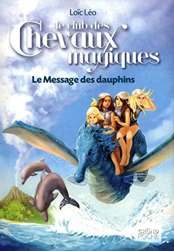 Le Club des Chevaux Magiques - Le Message des dauphins - Tome 4 (04)
