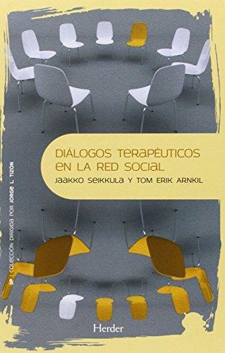 Diálogos terapéuticos en la red social (Psicopatología y Psicoterapia de las Psicosis) por Jaakko Seikkula