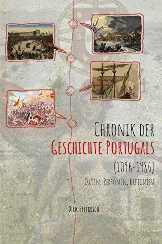 Chronik der Geschichte Portugals (1096-1986): Daten, Personen, Ereignisse