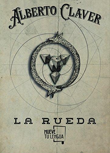 La rueda (Poesía) por Alberto Claver