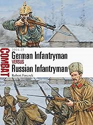 German Infantryman vs Russian Infantryman: 1914-15 (Combat, Band 11)