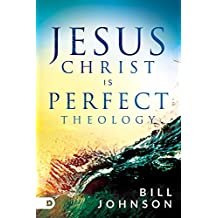 Jesus Christ is Perfect Theology