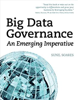 Big Data Governance: An Emerging Imperative par [Soares, Sunil]