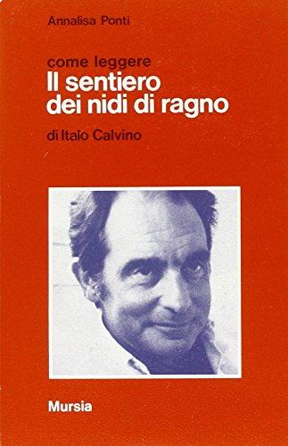 Come leggere «Il sentiero dei nidi di ragno» di Italo Calvino