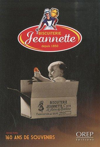 Biscuiterie Jeannette depuis 1850 : 160 ans de souvenirs par Annie Fettu
