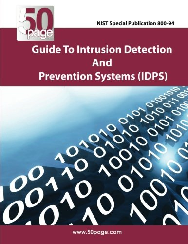 NIST Special Publication 800-94 Guide to Intrusion Detection and Prevention Systems (IDPS) -