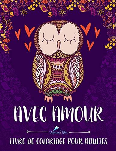 Avec Amour: Livre De Coloriage Pour Adultes par Papeterie Bleu