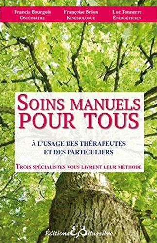 Soins manuels pour tous - A l'usage des thérapeutes et des particuliers
