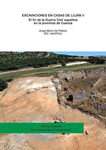 Excavaciones en Casas de Luján II. El fin de la Guerra Civil española en la provincia de Cuenca (MArq Audema)