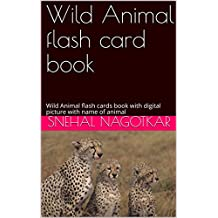 Wild Animal flash card book: Wild Animal flash cards book with digital picture with name of animal (English Edition)