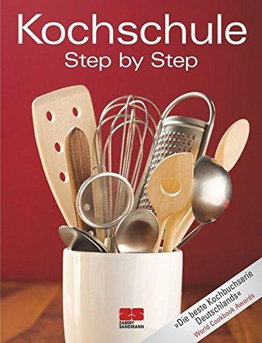 Kochschule - Step-by-step (Trendkochbuch (20))