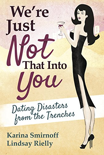 were-just-not-that-into-you-dating-disasters-from-the-trenches-english-edition