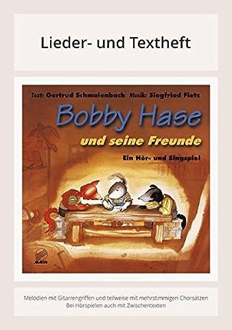 Bobby Hase und seine Freunde: Lieder- und Textheft: 36 Seiten · A5 Heft · Melodien und Text mit Gitarrengriffen und Zwischentexten