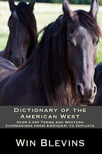 dictionary-of-the-american-west-over-5000-terms-and-western-expressions-from-aarigaa-to-zopilote-epi