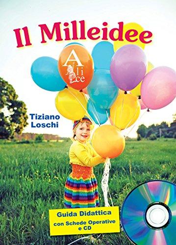 IL MILLEIDEE - PER LA SCUOLA D'INFANZIA - GUIDA DIDATTICA CON SCHEDE OPERATIVE E CD AUDIO