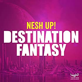Nesh Up!-Destination Fantasy