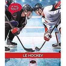 Je sais tout: Le hockey (French Edition)