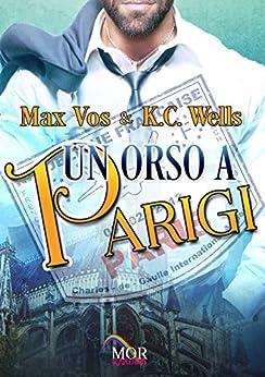 Un Orso a Parigi di [Vos, Max, Wells, K.C.]