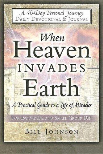 When Heaven Invades Earth Devotional & Journal