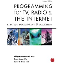 Programming for TV, Radio & The Internet: Strategy, Development & Evaluation: Strategy, Development and Evaluation
