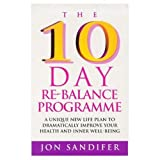 The 10-day Re-balance Programme: A Unique New Life Plan to Dramatically Improve Your Health and Inner Well-being