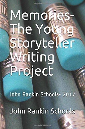 memories-the-young-storyteller-writing-project-john-rankin-schools-2017