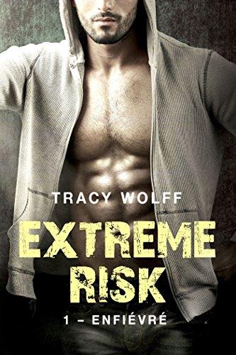 Extreme Risk, T1 : Enfiévré