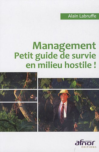 Management: Petit guide de survie en milieu hostile !