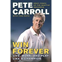 Win Forever: Live, Work, and Play Like a Champion