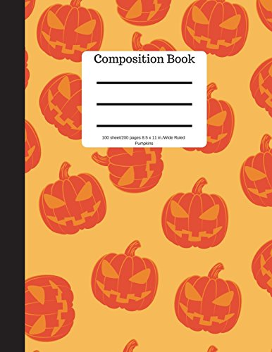 Composition Book 100 sheet/200 pages 8.5 x 11 in.-Wide Ruled- Pumpkins: Halloween Notebook for Kids   Student Journal   Spooky Writing Composition Book   Scary Writing Notebook  Soft Cover Notepad por Goddess Book Press
