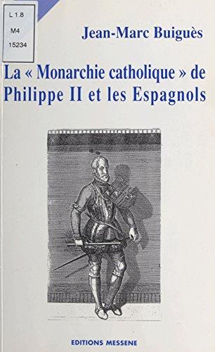 La Monarchie catholique de Philippe II et les Espagnols