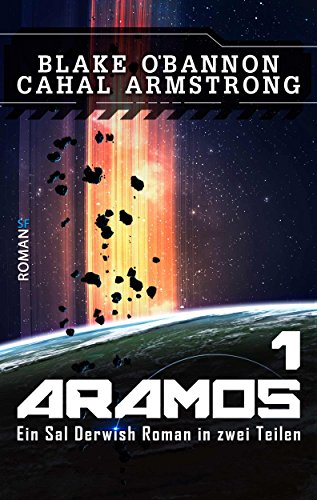 Aramos 1: Ein Sal Derwish Roman in zwei Teilen