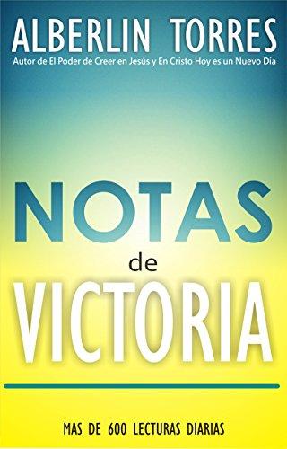 Notas de Victoria: ¿Cómo vivir en Victoria? Libro incluye 600 citas de motivación diaria por Alberlin Torres