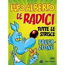 Lupo Alberto n.0 (Mondadori): Le radici. Prefazione (Italian Edition)