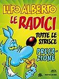 Acquista Lupo Alberto n.0 (Mondadori): Le radici. Prefazione [Edizione Kindle]